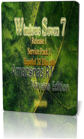 Windows 7 Amazonas R1 Nirvana Edition. 32 Bits x86. Sp1. Español